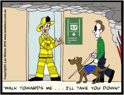 Cartoon of a fire fighter standing in evacuation lift saying come this way I'll take you down to a man with a guide dog with Braille Sign